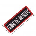 Combat Vet On Prozac Embroidered Sew On Patch