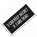 Can Keep Secret If 2 Are Dead Embroidered Sew On Patch