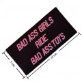 Bad Ass Girls Ride Bad Ass Toys Embroidered Sew On Patch