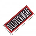 Dillifuckingaf Embroidered Sew On Patch