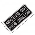 Amateurs Gag Pros Swallow Embroidered Sew On Patch
