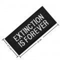 Extinction Is Forever Embroidered Sew On Patch